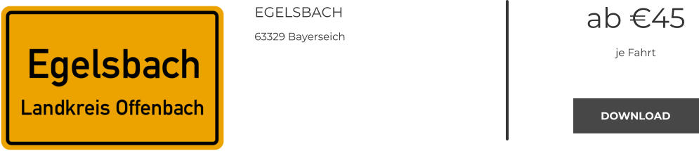 EGELSBACH 63329 Bayerseich ab €45 je Fahrt DOWNLOAD DOWNLOAD